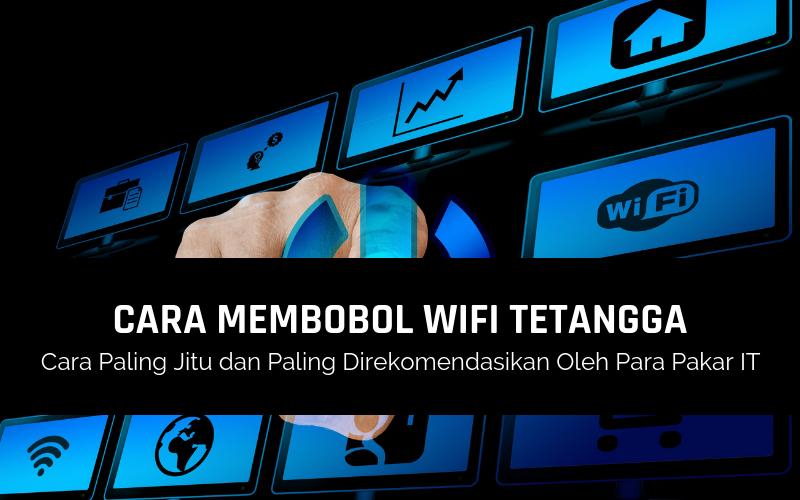 Cara Mudah Cepat Membobol Wifi Tetangga 100 Halal Asakomputer